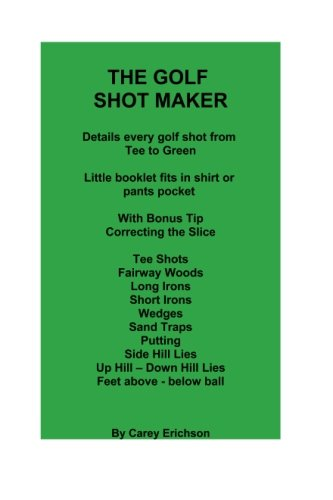 The Golf Shot Maker: Volume 1 por Carey Erichson