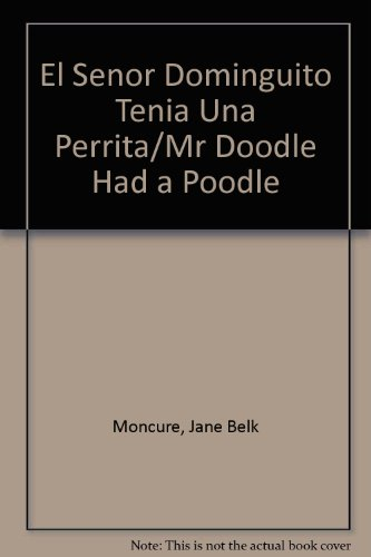 El Senor Dominguito Tenia Una Perrita/Mr Doodle Had a Poodle por Jane Belk Moncure