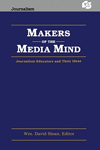 Makers of the Media Mind: Journalism Educators and their Ideas (Routledge Communication Series)