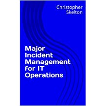 Major Incident Management for IT Operations (English Edition)