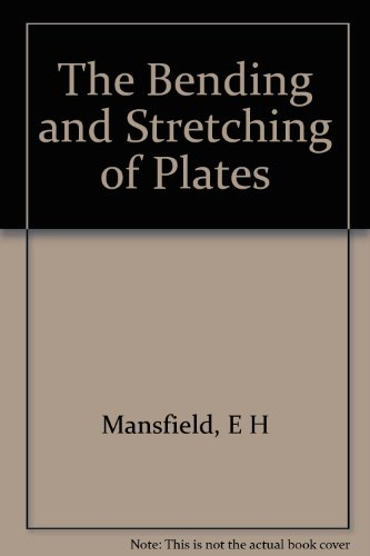 The bending and stretching of plates (International series of monographs on aeronautics and astronautics. Division 1: Solid and structural mechanics)