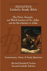 Ignatius Catholic Study Bible: The First, Second, and Third Letters of St. John, and the Revelation to John by Scott Hahn (2009-06-26)