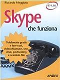Scarica Libro Skype che funziona Telefonate gratis e low cost videochiamate sms chat podcasting e scambio file (PDF,EPUB,MOBI) Online Italiano Gratis