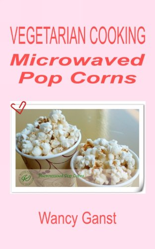 vegetarian-cooking-microwaved-pop-corns-vegetarian-cooking-snacks-or-desserts-book-55-english-editio
