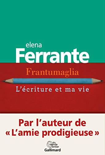 Frantumaglia: L'écriture et ma vie par Elena Ferrante