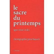 Le Sacre du printemps - Pina Bausch (+ Buch)