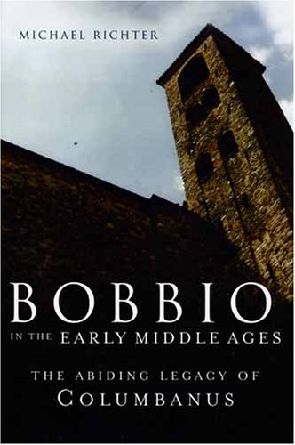 Bobbio in the Early Middle Ages: The Abiding Legacy of Columbanus