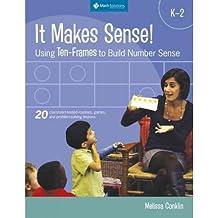 [(It Makes Sense! Using Ten-Frames to Build Number Sense, Grades K-2)] [Author: Melissa Conklin] published on (April, 2010)