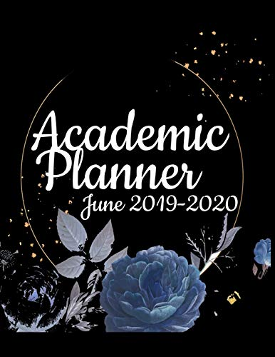 Academic Planner June 2019-2020: College Student Calendar & Class Schedule for School Assignments, Classes & Teachings - Academic Year Tracker, Grade ... Yearly School Organizer for Productivity & H