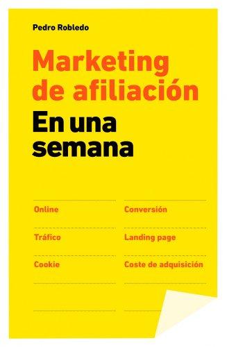 Marketing de afiliación en una semana por Pedro Robledo