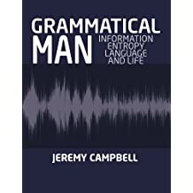 GRAMMATICAL MAN: Information, Entropy,Language and Life (English Edition)