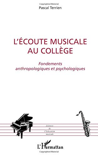 L'écoute musicale au collège : Fondements anthropologiques et psychologiques par  Pascal Terrien