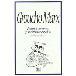 Groucho Marx ¡Sálvese quien pueda! y otras historias inauditas
