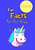 Fun Facts For Fun Kids: Children's fact book age 5-12