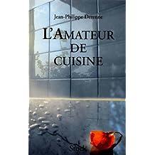 L'Amateur de cuisine Tome 1 (Pratique)