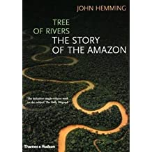 Tree of Rivers: The Story of the Amazon by John Hemming (2009-11-09)