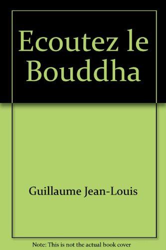 Guillaume jean-louis - Ecoutez le bouddha