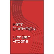 IMAT CHAMPION  Lior Ben Arcohe (English Edition)