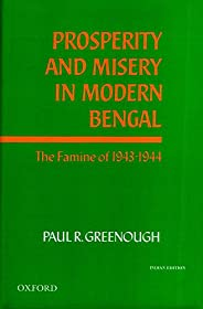 PROSPERITY AND MISERY IN MODERN BENGAL C