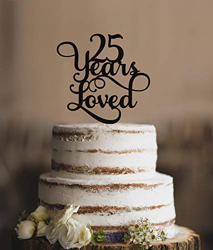 25 Years Loved Classy 25th Birthday Cake Topper 25 Anniversary Cake Topper T24525 (25th Dekorationen Anniversary)