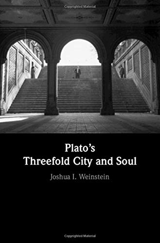 Plato's Threefold City and Soul por Joshua I. Weinstein