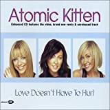 Love Doesn't Have to Hurt [CD 2] by Atomic Kitten (2003-04-08) -
