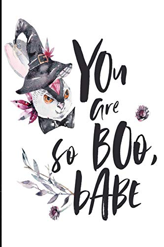 You are so boo, babe!: 6x9 in. Halloween Theme Lined Journal