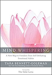 Mind Whispering: A New Map to Freedom from Self-Defeating Emotional Habits by Tara Bennett-Goleman (2014-05-06)