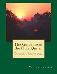 The Guidance of the Holy Qur'an by Yahiya Emerick (2012-06-11)