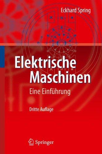 Elektrische Maschinen: Eine Einfuhrung (Springer-Lehrbuch) (German Edition)