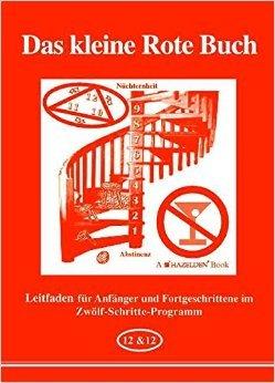 Das kleine Rote Buch: Leitfaden für Anfänger und Fortgeschrittene im 12-Schritte-Programm ( 1998 )
