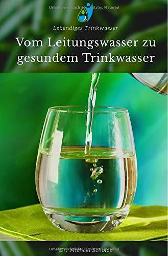 Vom Leitungswasser zu gesundem Trinkwasser: Dein Weg zu gesundem Wasser einfach & verständlich