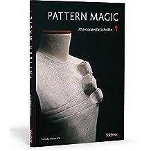 Pattern Magic 1 - Phantasievolle Schnitte