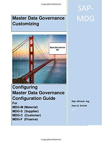 Configuring Master Data Governance Configuration Guide for MDG-C ; MDG-F ; MDG-M and MDG-M: Customizing Guide SAP MDG-C ; MDG-F ; MDG-M and MDG-M