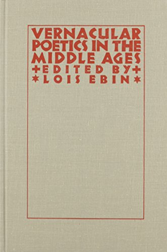 Vernacular Poetics in the Middle Ages (Studies in Medieval Culture, 16)