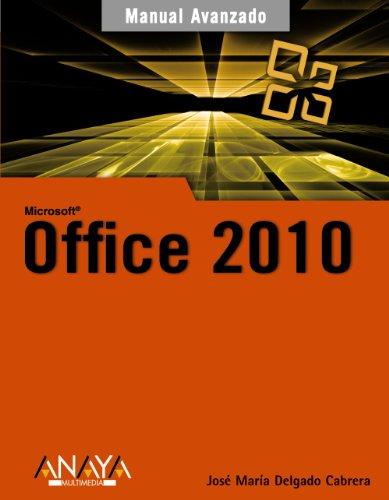 Office 2010 (Manuales Avanzados) por José María Delgado