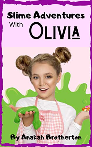 Slime Adventures with Olivia (English Edition)