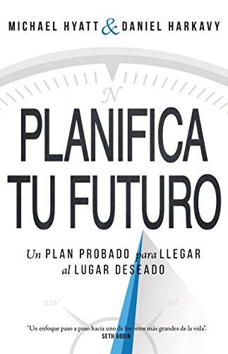 planifica-tu-futuro-un-plan-probado-para-llegar-al-lugar-deseado