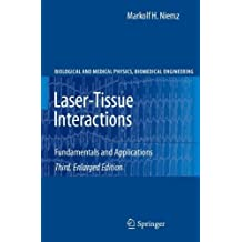 Laser-Tissue Interactions: Fundamentals and Applications (Biological and Medical Physics, Biomedical Engineering) (English Edition)