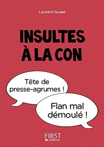Petit Livre - Insultes à la con par Laurent GAULET
