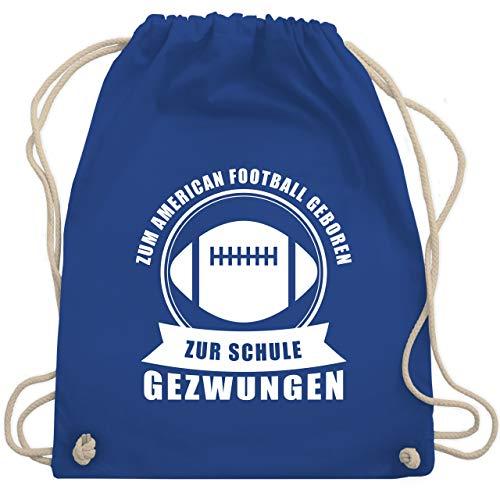 American Football - Zum American Football geboren. Zur Schule gezwungen - Unisize - Royalblau - WM110 - Turnbeutel & Gym Bag -