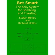 Bet Smart: The Kelly System for Gambling and Investing (English Edition)