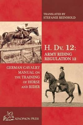 [(H. DV. 12 German Cavalry Manual : On the Training Horse and Rider)] [Edited by Welsh Institute for Health and Social Care School of Care Sciences Richard Williams ] published on (December, 2014)
