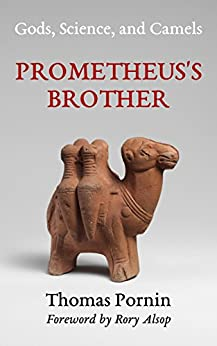 Prometheus's Brother: Gods, Science, and Camels (English Edition) par [Pornin, Thomas]