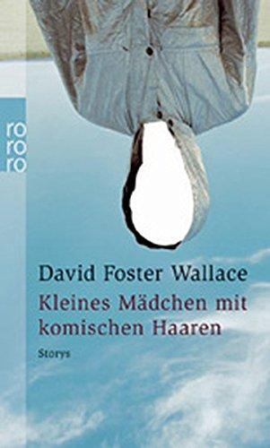 Buchseite und Rezensionen zu 'Kleines Mädchen mit komischen Haaren' von David Foster Wallace