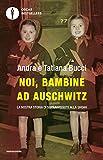 Noi, bambine ad Auschwitz: La nostra storia di sopravvissute alla Shoah