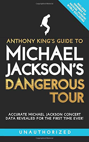 Anthony King's Guide to Michael Jackson's Dangerous Tour par Anthony King