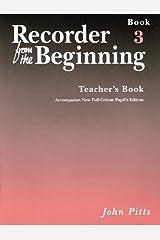 Recorder from the Beginning: Teachers Book Bk. 3 (Recorder from the Beginning S.) Paperback