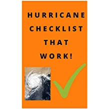Hurricane Checklist That works:  All you need to prepared for Hurricane and storm,Survival Kits for My Family, science knowledge,National Hurricane,tropical ... for life Book 2) (English Edition)