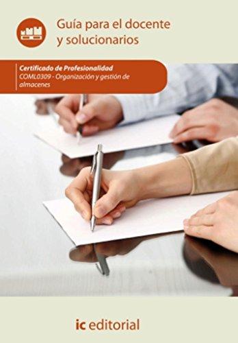 Organización y gestión de almacenes. COML0309 - Guía para el docente y solucionarios